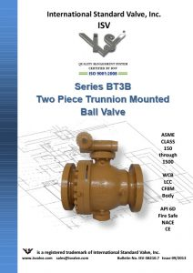 Series BT3B Two Piece Trunnion Mounted Ball Valve